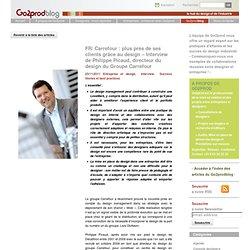 Carrefour : plus près de ses clients grâce au design – Interview de Philippe Picaud, directeur du design du Groupe Carrefour