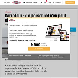 Carrefour : «Le personnel n'en peut plus»