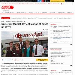 Carrefour-Market devient Market et ouvre un Drive