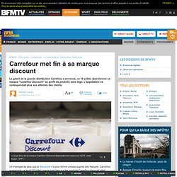 Carrefour met fin à sa marque discount