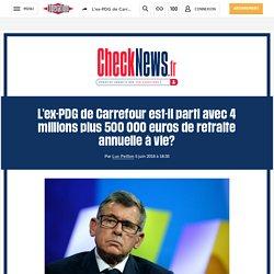 L'ex-PDG de Carrefour est-il parti avec 4 millions plus 500 000 euros de retraite annuelle à vie?