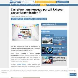 Carrefour : un nouveau portail RH pour capter la génération Y
