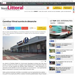 Carrefour Virval ouvrira le dimanche