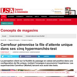 Carrefour pérennise la file d'attente