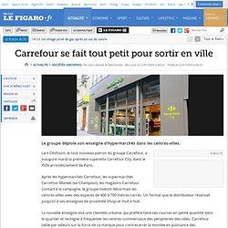 Carrefour se fait tout petit pour sortir en ville