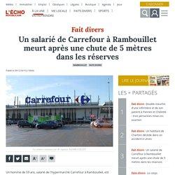 Un salarié de Carrefour à Rambouillet meurt après une chute de 5 mètres dans ...