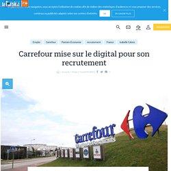 Carrefour mise sur le digital pour son recrutement - Le Parisien