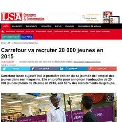 Carrefour va recruter 20 000 jeunes en 2015