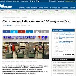 Carrefour veut déjà revendre 100 magasins Dia