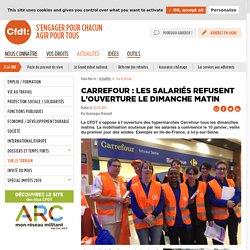 Carrefour : Les salariés refusent l'ouverture le dimanche matin