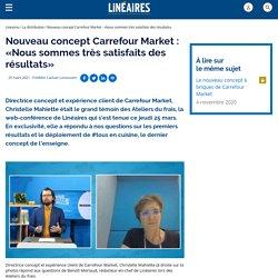 Nouveau concept Carrefour Market : «Nous sommes très satisfaits des résultats»