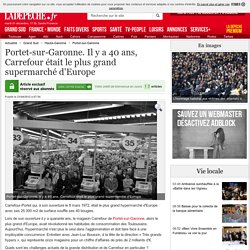 Portet-sur-Garonne. Il y a 40 ans, Carrefour était le plus grand supermarché d'Europe - 21/04/2012 - ladepeche.fr