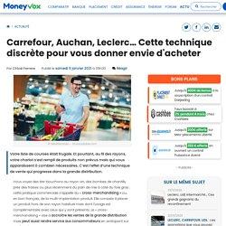 Cross-Merchandising Carrefour, Auchan, Leclerc… Cette technique discrète pour vous donner envie d'acheter