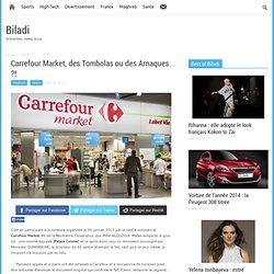 Carrefour Market, des Tombolas ou des Arnaques ?!