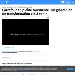 Carrefour en pleine tourmente : un grand plan de transformation est à venir