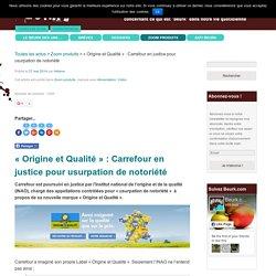 « Origine et Qualité » : Carrefour en justice pour usurpation de notoriété - Beurk.com