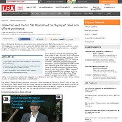 """Carrefour veut mettre """"de l'humain et du"""