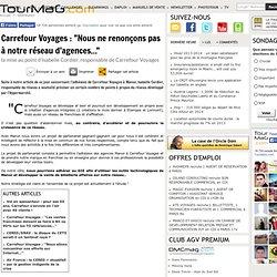 """Carrefour Voyages : """"Nous ne renonçons pas à notre réseau d'agences..."""""""