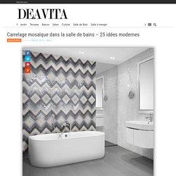 Carrelage mosaïque dans la salle de bains 25 idées modernes