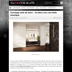 Carrelage salle de bains – 34 idées avec la belle mosaïque