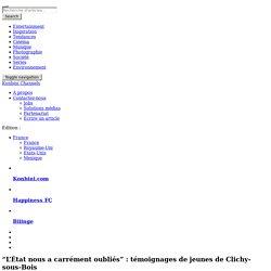 """""""L'État nous a carrément oubliés"""" : témoignages de jeunes de Clichy-sous-Bois"""