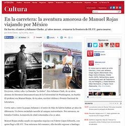 En la carretera: la aventura amorosa de Manuel Rojas viajando por México