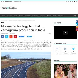 Modern technology for dual carriageway production in India – NewsinHeadlines