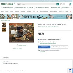 Dave the Potter: Artist, Poet, Slave by Laban Carrick Hill, Bryan Collier, Hardcover