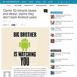 Carrier IQ retracts cease-and-desist, claims they don't track Android users
