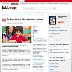 Carrières d'avenir 2014 : Adaptation scolaire