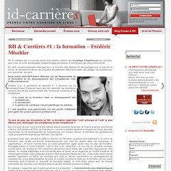 RH & Carrières #1 : la formation – Frédéric Mischler