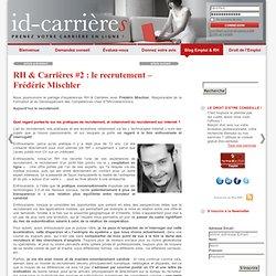 RH & Carrières #2 : le recrutement – Frédéric Mischler