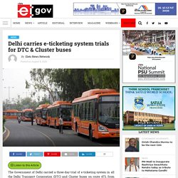 Delhi carries e-ticketing system trials for DTC & Cluster buses - eGov Magazine