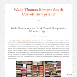 Wade Thomas Kemper, South Carroll, Hampstead – Literature Degree – Wade Thomas Kemper South Carroll Hampstead
