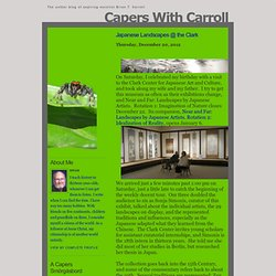 Capers With Carroll: Japanese Landscapes @ the Clark