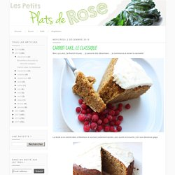Les petits plats de Rose: Carrot cake, le classique