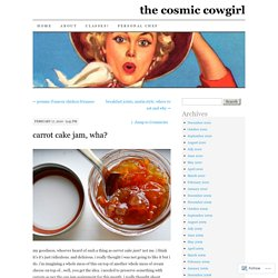 carrot cake jam, wha? « the cosmic cowgirl