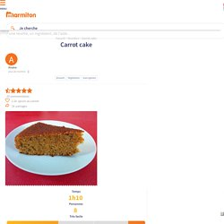 Carrot cake : Recette de Carrot cake