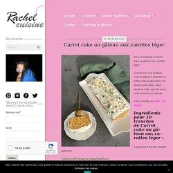 Carrot cake ou gâteau aux carottes léger