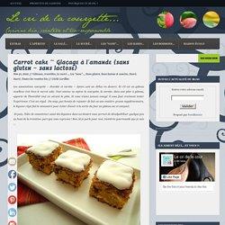 Carrot cake ~ Glaçage à l'amande {sans gluten – sans lactose}