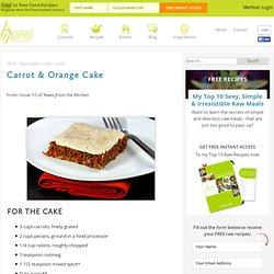 Raw Carrot & Orange Cake Recipe
