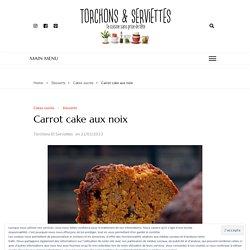 Carrot cake aux noix – Torchons & Serviettes