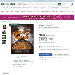 Creepy Carrots! by Aaron Reynolds, Peter Brown, Hardcover
