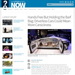 Hands Free But Holding the Barf Bag: Driverless Cars Could Mean More Carsickness - HowStuffWorks