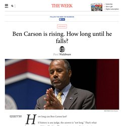 Ben Carson is rising. How long until he falls?