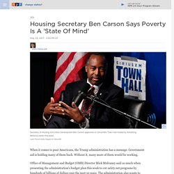 Ben Carson Says Poverty Is A 'State of Mind""