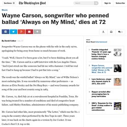 Wayne Carson, songwriter who penned ballad 'Always on My Mind,' dies at 72