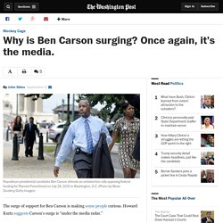 Why is Ben Carson surging? Once again, it's the media.