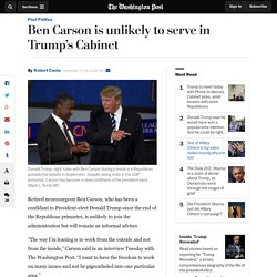 Ben Carson is unlikely to serve in Trump's Cabinet