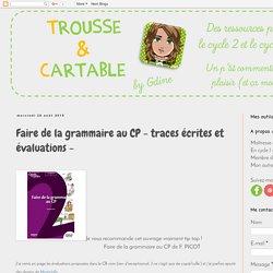 Trousse & cartable: Faire de la grammaire au CP - traces écrites et évaluations -